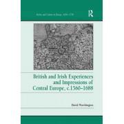 British and Irish Experiences and Impressions of Central Europe, c.1560-1688, Paperback/David Worthington