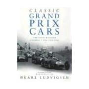 Classic Grand Prix Cars The Front-Engined Formula 1 Era 1906-1960