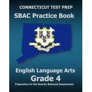 Connecticut Test Prep Sbac Practice Book English Language Arts Grade 4: Preparation for the Smarter Balanced Ela/Literacy Assessments, Paperback