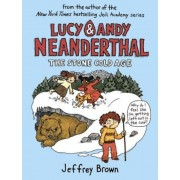 Lucy & Andy Neanderthal: The Stone Cold Age, Hardcover