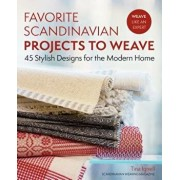 Favorite Scandinavian Projects to Weave: 45 Stylish Designs for the Modern Home, Paperback/Tina Ignell