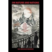 On Nature and Nations: The Muslim-American Message for Humanity in the Day of Religion, Hardcover/Earl Abdulmalik Mohammed