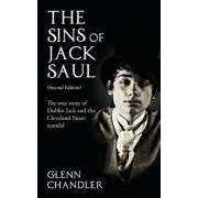 The Sins of Jack Saul (Second Edition): The True Story of Dublin Jack and The Cleveland Street Scandal, Paperback/Glenn Chandler