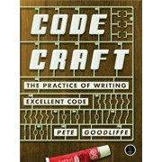 Code Craft: The Practice of Writing Excellent Code, Paperback/Pete Goodliffe