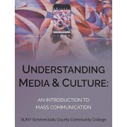 Understanding Media and Culture: An Introduction to Mass Communication, Paperback/University of Minnesota Libraries