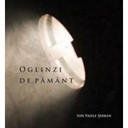 Oglinzi de pamant/Ion Vasile Serban
