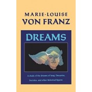 Dreams: A Study of the Dreams of Jung, Descartes, Socrates, and Other Historical Figures, Paperback/Marie-Louise Von Franz