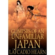 Glimpses of an Unfamiliar Japan: Volume II (eBook)