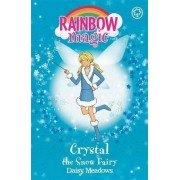 Rainbow Magic: Crystal The Snow Fairy by Daisy Meadows