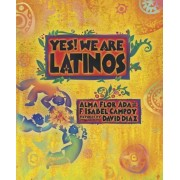 Yes! We Are Latinos: Poems and Prose about the Latino Experience, Paperback