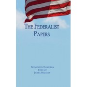 The Federalist Papers: Unabridged Edition, Hardcover/Alexander Hamilton
