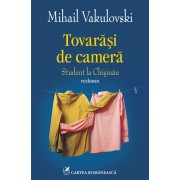Tovarasi de camera. Student la Chisinau (eBook)
