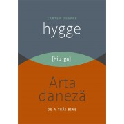 Cartea despre HYGGE. Arta daneza de a trai bine