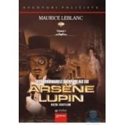 Extraordinarele aventuri ale lui Arsene Lupin vol.1 - Maurice Leblanc