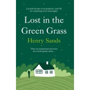 Lost in the Green Grass, Hardback/Henry Sands