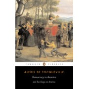 Democracy in America - And Two Essays on America (Tocqueville Alexis de)(Paperback) (9780140447606)