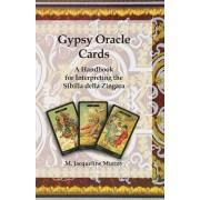 Gypsy Oracle Cards: A Handbook for Interpreting the Sibilla Della Zingara, Paperback