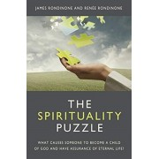 The Spirituality Puzzle: What causes someone to become a child of God and have assurance of eternal life?, Paperback/James Rondinone