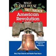 American Revolution: A Nonfiction Companion to Magic Tree House '22: Revolutionary War on Wednesday, Paperback/Mary Pope Osborne