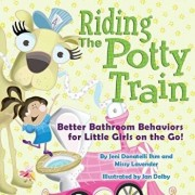 Riding the Potty Train: Better Bathroom Behaviors for Little Girls on the Go!, Paperback/Jeni Donatelli Ihm