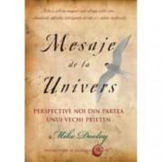 Mesaje de la Univers. Perspective noi de la un vechi prieten