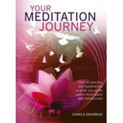 Your Meditation Journey. Over 30 Exercises and Visualizations to Guide You on the Path to Inner Peace and Self-Discovery, Paperback/Charla Devereux