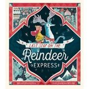 Last Stop on the Reindeer Express, Paperback/Maudie Powell-Tuck