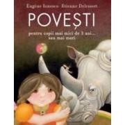 Povesti pentru copii mai mici de 3 ani... sau mai mari - Eugene Ionesco Etienne Delessert