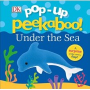 Pop-Up Peekaboo: Under the Sea, Hardcover/DK