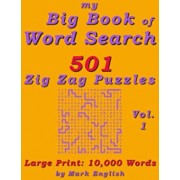 My Big Book Of Word Search: 501 Zig Zag Puzzles, Volume 1, Paperback/Mark English