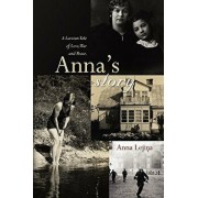 Anna's Story: A Latvian Tale of Love, War and Peace., Paperback/Anna Lejins