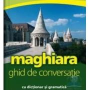 Maghiara. Ghid de conversatie cu dictionar si gramatica