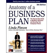 Anatomy of a Business Plan: The Step-By-Step Guide to Building Your Business and Securing Your Company's Future, Paperback/Linda Pinson