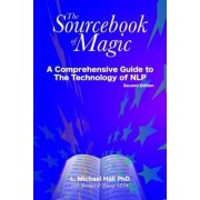 Sourcebook of Magic: A Comprehensive Guide to the Technology of Nlp, 2nd Ed., Paperback