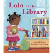 Lola at the Library, Hardcover/Anna McQuinn