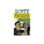 Livro - Dirty Portuguese: Everyday Slang from What's Up? to F*%# Off!