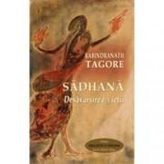 Sadhana. Desavarsirea vietii