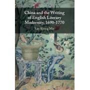 China and the Writing of English Literary Modernity 16901770 par Min & Eun Kyung Seoul National University