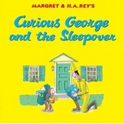 Curious George and the Sleepover, Hardcover/H. A. Rey