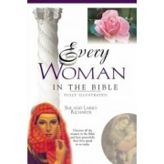 Every Woman in the Bible: Everything in the Bible Series, Paperback/Larry Richards