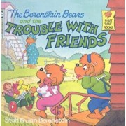The Berenstain Bears and the Trouble with Friends, Hardcover/Stan Berenstain