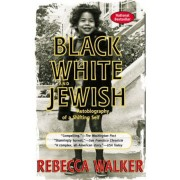 Black White and Jewish: Autobiography of a Shifting Self, Paperback