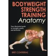 Bodyweight Strength Training Anatomy, Paperback