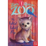 Zoe's Rescue Zoo: The Wild Wolf Pup by Amelia Cobb
