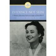 Evidence Not Seen: A Woman's Miraculous Faith in the Jungles of World War II, Paperback/Darlene Deibler Rose