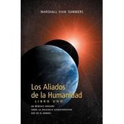 Los Aliados de La Humanidad Libro Uno, Paperback/Marshall Vian Summers