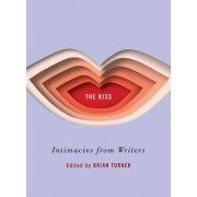 The Kiss: Intimacies from of Writers