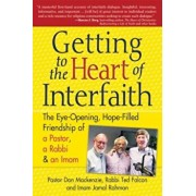 Getting to the Heart of Interfaith: The Eye-Opening, Hope-Filled Friendship of a Pastor, a Rabbi & a Sheikh, Paperback/Don MacKenzie