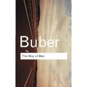 Way of Man - According to the Teaching of Hasidim (Buber Martin)(Paperback) (9780415278294)