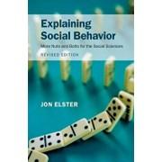 Explaining Social Behavior, Paperback/Jon Elster